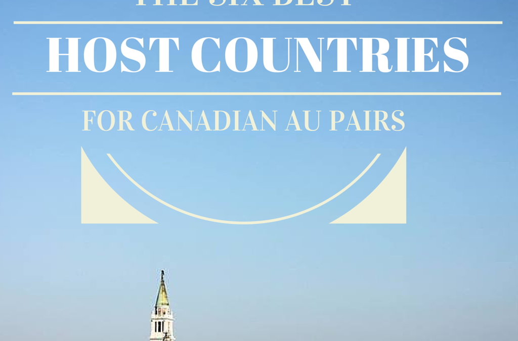 The 6 Best Host Countries for Canadian Au Pairs